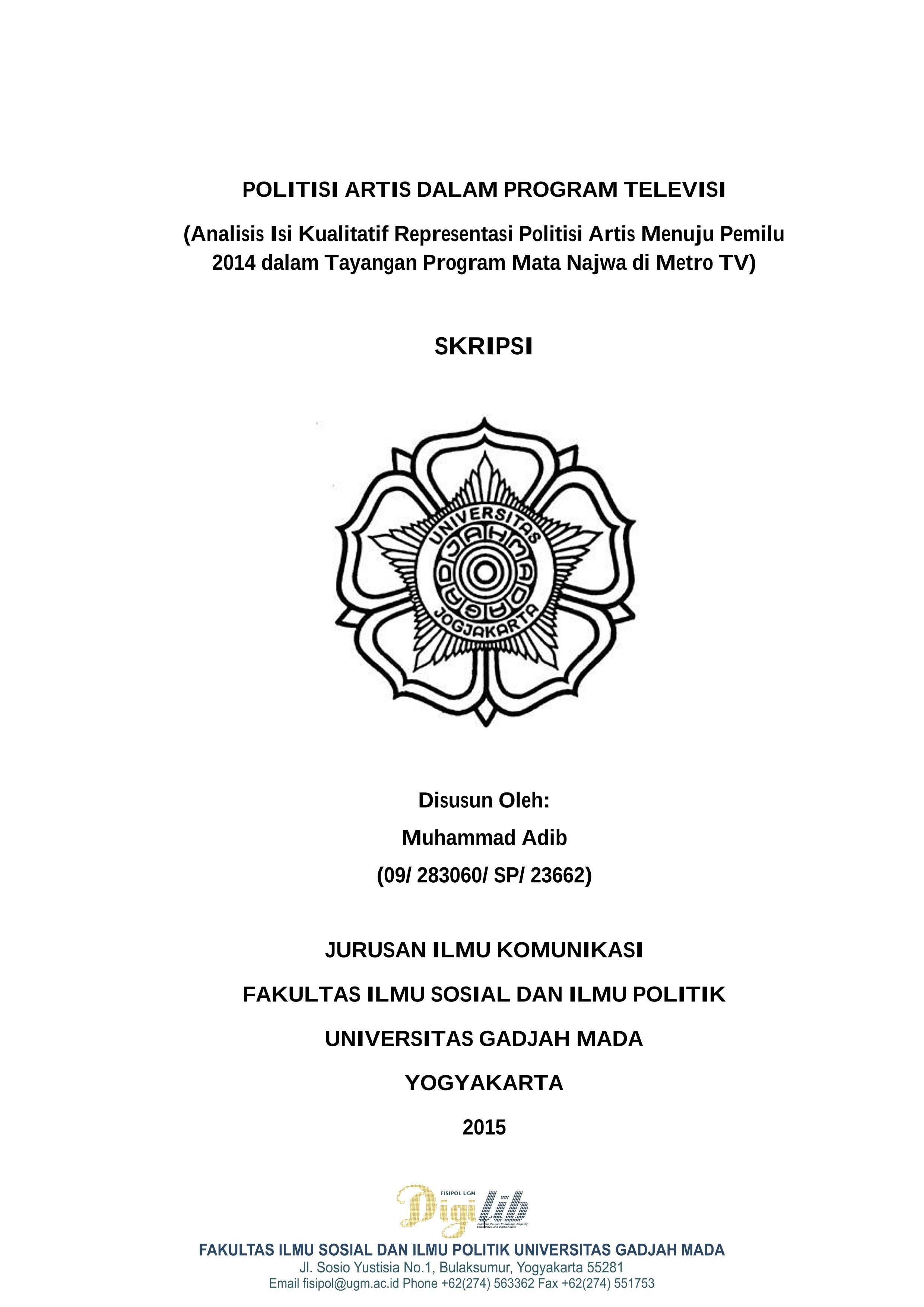 Digilib Fisipol Ugm Yogyakarta Indonesia Learning Passion Knowledge Empathy Social Value And Digital Access Politisi Artis Dalam Program Televisi Analisis Isi Kualitatif Representasi Politisi Artis Menuju Pemilu 2014 Dalam Tayangan Program